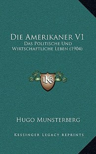 Die Amerikaner V1 by Hugo Munsterberg (9781168617729) - HardCover - Modern & Contemporary Fiction Literature
