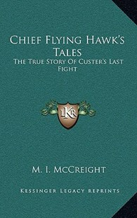 Chief Flying Hawk's Tales by M I McCreight (9781168929723) - HardCover - Modern & Contemporary Fiction Literature
