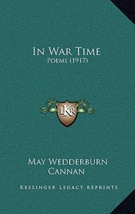In War Time by May Wedderburn Cannan (9781168931849) - HardCover - Modern & Contemporary Fiction Literature