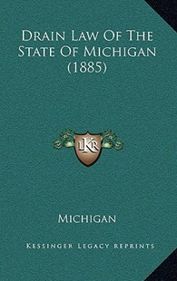 Drain Law of the State of Michigan (1885) by Michigan (9781168934321) - HardCover - Modern & Contemporary Fiction Literature