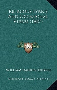 Religious Lyrics and Occasional Verses (1887) by William Rankin Duryee (9781168939531) - HardCover - Modern & Contemporary Fiction Literature