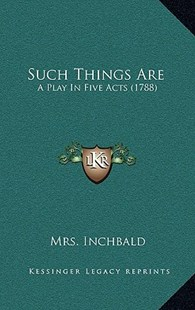 Such Things Are by Elizabeth Inchbald (9781168962454) - HardCover - Modern & Contemporary Fiction Literature