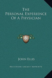 The Personal Experience of a Physician by John Ellis (9781169242937) - HardCover - Modern & Contemporary Fiction Literature