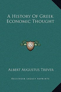 A History of Greek Economic Thought by Albert Augustus Trever (9781169270688) - HardCover - Modern & Contemporary Fiction Literature