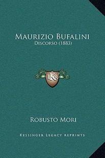 Maurizio Bufalini by Robusto Mori (9781169292673) - HardCover - Modern & Contemporary Fiction Literature