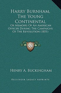 Harry Burnham, the Young Continental by Henry A Buckingham (9781169304994) - HardCover - Modern & Contemporary Fiction Literature