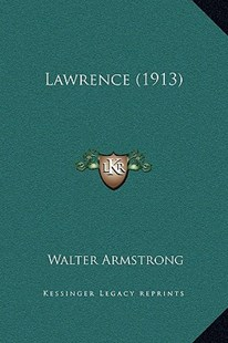 Lawrence (1913) by Walter Armstrong (9781169314108) - HardCover - Modern & Contemporary Fiction Literature
