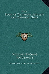 The Book of Talismans, Amulets and Zodiacal Gems by William Thomas, Kate Pavitt (9781169322356) - HardCover - Modern & Contemporary Fiction Literature
