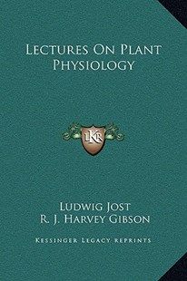 Lectures on Plant Physiology by Ludwig Jost, R J Harvey Gibson (9781169360662) - HardCover - Modern & Contemporary Fiction Literature