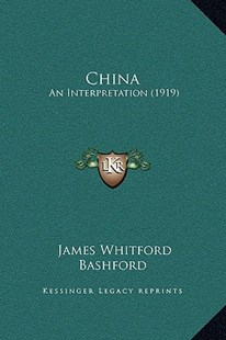 China by James Whitford Bashford (9781169367999) - HardCover - Modern & Contemporary Fiction Literature