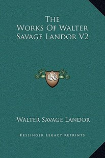 The Works of Walter Savage Landor V2 by Walter Savage Landor (9781169368149) - HardCover - Modern & Contemporary Fiction Literature