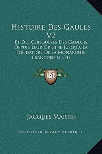 Histoire Des Gaules V2 by Jacques Martin (9781169368736) - HardCover - Modern & Contemporary Fiction Literature