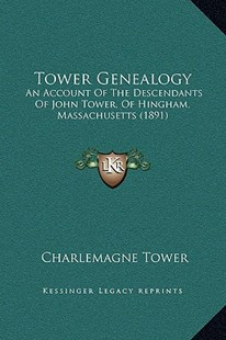 Tower Genealogy by Charlemagne Tower Jr. (9781169369092) - HardCover - Modern & Contemporary Fiction Literature