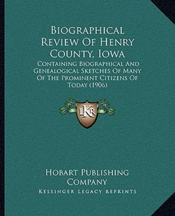 Biographical Review of Henry County, Iowa by Hobart Publishing Company (9781169369603) - HardCover - Modern & Contemporary Fiction Literature