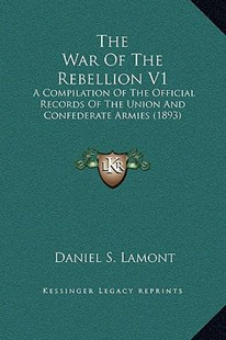 The War of the Rebellion V1 by Daniel S Lamont (9781169369665) - HardCover - Modern & Contemporary Fiction Literature