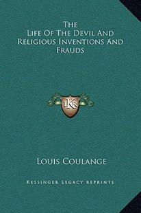 The Life of the Devil and Religious Inventions and Frauds by Louis Coulange (9781169369764) - HardCover - Modern & Contemporary Fiction Literature
