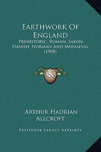 Earthwork of England by Arthur Hadrian Allcroft (9781169370623) - HardCover - Modern & Contemporary Fiction Literature