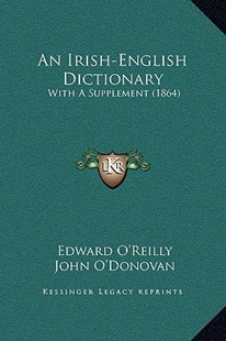 An Irish-English Dictionary by Edward O'Reilly (9781169370784) - HardCover - Modern & Contemporary Fiction Literature