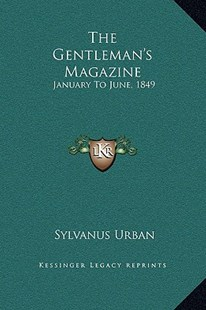 The Gentleman's Magazine by Sylvanus Urban (9781169371569) - HardCover - Modern & Contemporary Fiction Literature