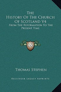 The History of the Church of Scotland V4 by Thomas Stephen (9781169371576) - HardCover - Modern & Contemporary Fiction Literature