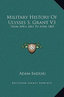 Military History of Ulysses S. Grant V3 by Adam Badeau (9781169371811) - HardCover - Modern & Contemporary Fiction Literature