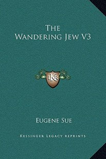The Wandering Jew V3 by Eugene Sue (9781169371958) - HardCover - Modern & Contemporary Fiction Literature