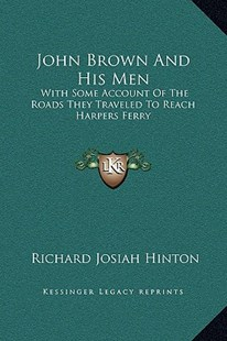 John Brown and His Men by Richard J Hinton (9781169372467) - HardCover - Modern & Contemporary Fiction Literature
