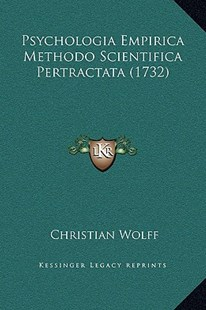 Psychologia Empirica Methodo Scientifica Pertractata (1732) by Christian Wolff Fre (9781169373266) - HardCover - Modern & Contemporary Fiction Literature