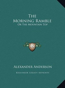 The Morning Ramble by Alexander Anderson (9781169434028) - HardCover - Modern & Contemporary Fiction Literature