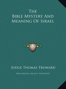 The Bible Mystery and Meaning of Israel by Judge Thomas Troward (9781169549913) - HardCover - Modern & Contemporary Fiction Literature