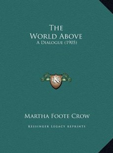 The World Above the World Above by Martha Foote Crow (9781169552616) - HardCover - Modern & Contemporary Fiction Literature