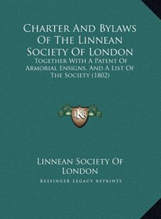 Charter and Bylaws of the Linnean Society of London by Linnean Society of London (9781169664784) - HardCover - Modern & Contemporary Fiction Literature