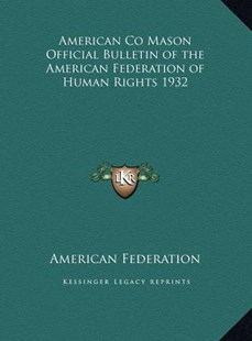 American Co Mason Official Bulletin of the American Federation of Human Rights 1932 by American Federation (9781169726802) - HardCover - Modern & Contemporary Fiction Literature