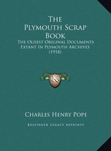 The Plymouth Scrap Book by Charles Henry Pope (9781169729636) - HardCover - Modern & Contemporary Fiction Literature