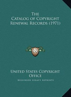 The Catalog of Copyright Renewal Records (1971) by United States Copyright Office (9781169738621) - HardCover - Modern & Contemporary Fiction Literature