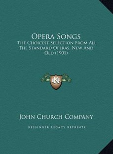 Opera Songs by John Church Company (9781169743243) - HardCover - Modern & Contemporary Fiction Literature