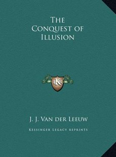 The Conquest of Illusion the Conquest of Illusion by J J Van Der Leeuw (9781169744752) - HardCover - Modern & Contemporary Fiction Literature