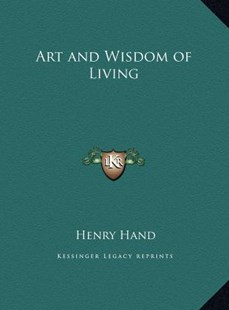 Art and Wisdom of Living by Henry Hand (9781169745315) - HardCover - Modern & Contemporary Fiction Literature