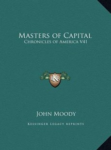 Masters of Capital by John Moody (9781169745391) - HardCover - Modern & Contemporary Fiction Literature