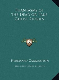 Phantasms of the Dead or True Ghost Stories by Hereward Carrington (9781169745926) - HardCover - Modern & Contemporary Fiction Literature