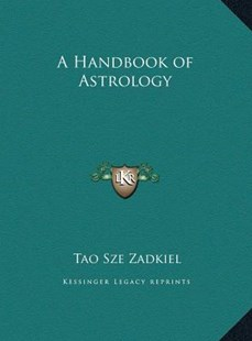 A Handbook of Astrology a Handbook of Astrology by Tao Sze Zadkiel (9781169748668) - HardCover - Modern & Contemporary Fiction Literature