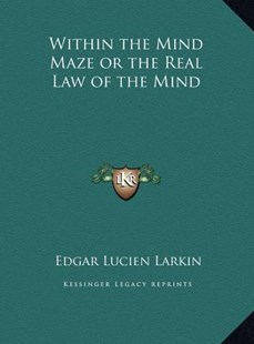 Within the Mind Maze or the Real Law of the Mind by Edgar Lucien Larkin (9781169750968) - HardCover - Modern & Contemporary Fiction Literature