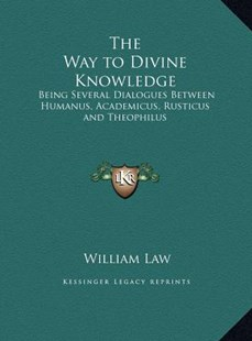 The Way to Divine Knowledge by William Law (9781169751064) - HardCover - Modern & Contemporary Fiction Literature