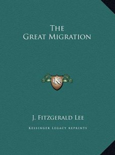 The Great Migration the Great Migration by J Fitzgerald Lee (9781169751552) - HardCover - Modern & Contemporary Fiction Literature