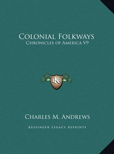 Colonial Folkways by Charles M Andrews (9781169751668) - HardCover - Modern & Contemporary Fiction Literature