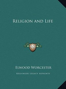 Religion and Life by Elwood Worcester (9781169753242) - HardCover - Modern & Contemporary Fiction Literature