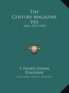 The Century Magazine V43 by T Fisher Unwin Publisher (9781169755543) - HardCover - Modern & Contemporary Fiction Literature