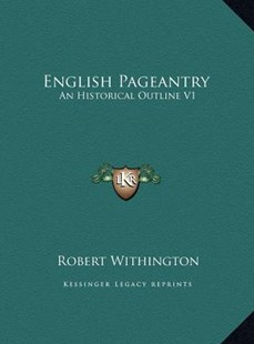 English Pageantry by Robert Withington (9781169755918) - HardCover - Modern & Contemporary Fiction Literature