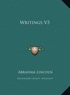 Writings V5 by Abraham Lincoln (9781169756328) - HardCover - Modern & Contemporary Fiction Literature