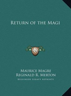 Return of the Magi by Maurice Magre, Reginald R Merton (9781169756427) - HardCover - Modern & Contemporary Fiction Literature